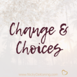 Change and Choices